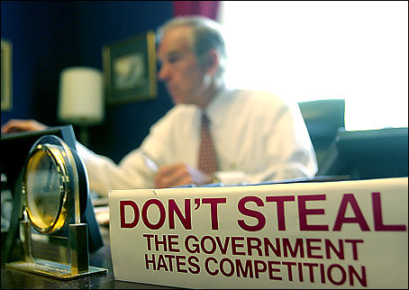 Ron Paul - Don't steal, government hates competition.