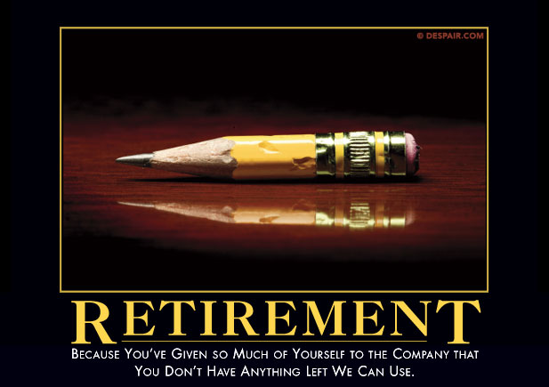 retirement demotivator