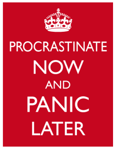 procrastinate now panic later