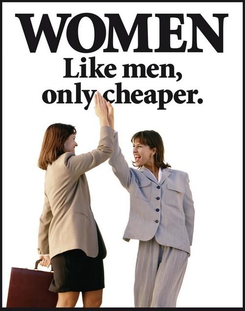 Women : like men, only cheaper