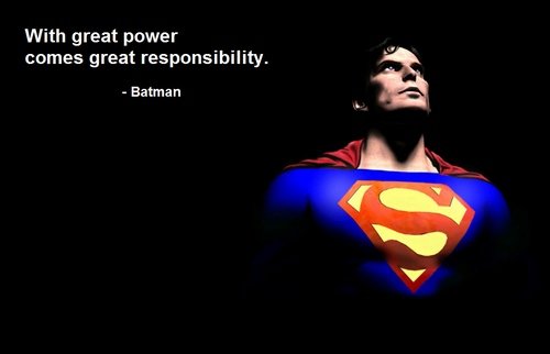 Un grand pouvoir implique de grandes responsabilités