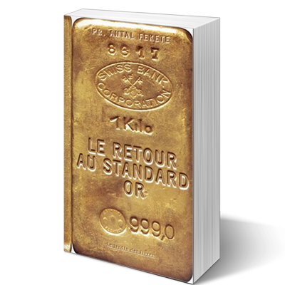 Le retour au standard-or d'Antal Fekete