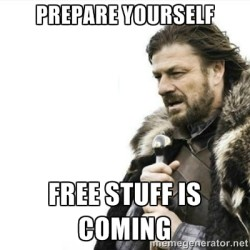 free stuff is coming
