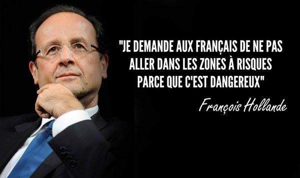 hollande les français ne doivent pas aller dans les zones à risques parce que c'est dangereux